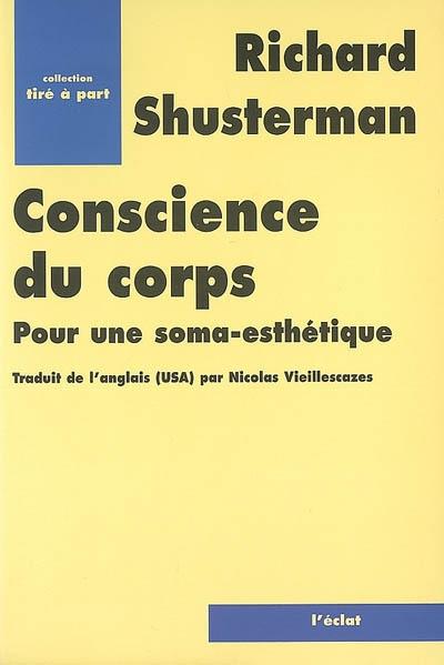 Conscience du corps : pour une soma-esthétique | Shusterman, Richard (1949-....)