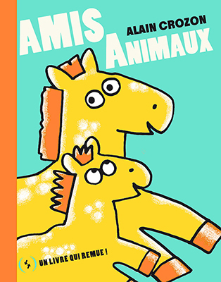 Amis animaux   Crozon, Alain (1970-....)