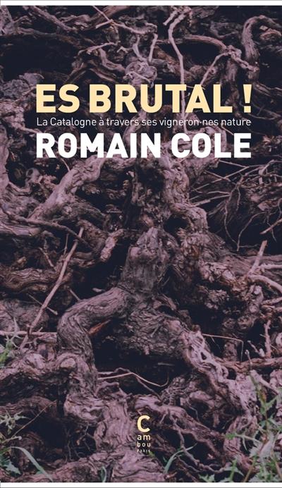 Es brutal : la Catalogne à travers ses vigneron.nes natures
