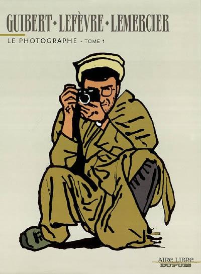 photographe (Le). Tome 1 | Guibert, Emmanuel (1964-....). Auteur