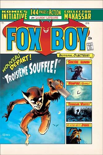 Fox-Boy. Vol. 1. Troisième souffle