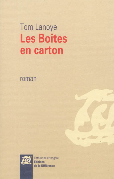 Boîtes en carton (Les)   Lanoye, Tom (1958-....). Auteur