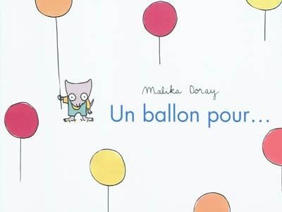 ballon pour (Un) / Malika Doray | Doray, Malika (1974-....). Auteur