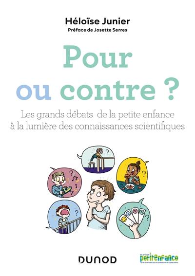 Pour ou contre ? : les grands débats de la petite enfance à la lumière des connaissances scientifiques