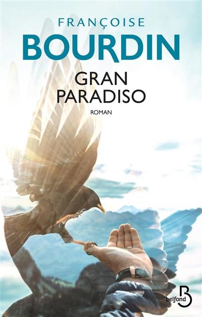 Gran Paradiso / Françoise Bourdin   Bourdin, Françoise (1952-....). Auteur