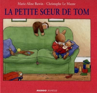 La Petite soeur de Tom / Marie-Aline Bawin | Bawin, Marie-Aline. Auteur