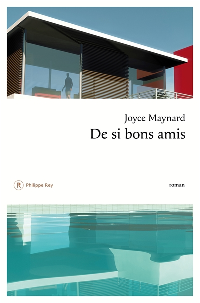 De si bons amis : roman / Joyce Maynard | Maynard, Joyce. Auteur