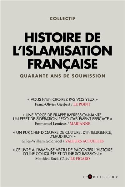 Histoire de l'islamisation française : quarante ans de soumission