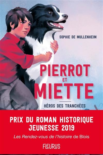 Pierrot et Miette : héros des tranchées | Mullenheim, Sophie de. Auteur