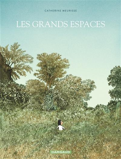 Les Grands espaces | Meurisse, Catherine (1980-....)