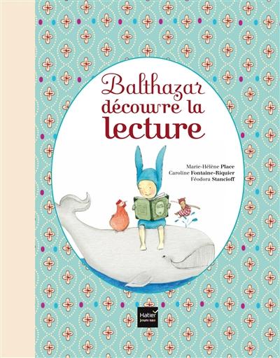 Balthazar découvre la lecture   Place, Marie-Hélène. Auteur