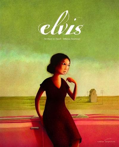 Elvis / Taï-Marc Le Thanh | Le Thanh, Taï-Marc. Auteur