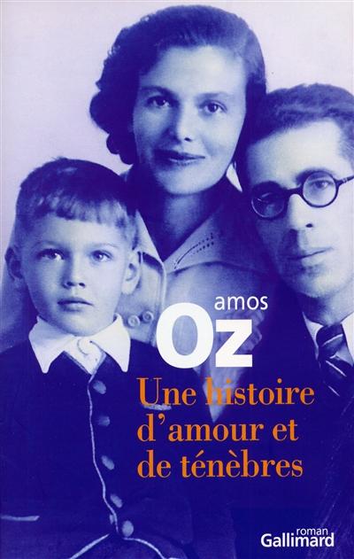 histoire d'amour et de ténèbres (Une )   Oz, Amos, auteur