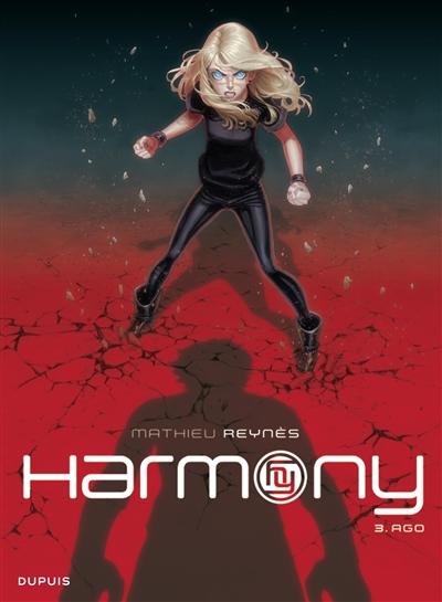 Harmony. 3, Ago / dessin & scénario Mathieu Reynès | Reynès, Mathieu (1977-....). Auteur