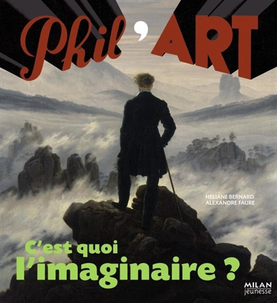 C'est quoi, l'imaginaire ? / Héliane Bernard, Alexandre Faure | Héliane Bernard