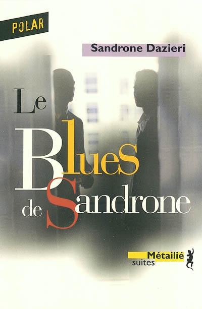 Le blues de Sandrone / Sandrone Dazieri | Dazieri, Sandrone (1964-....). Auteur