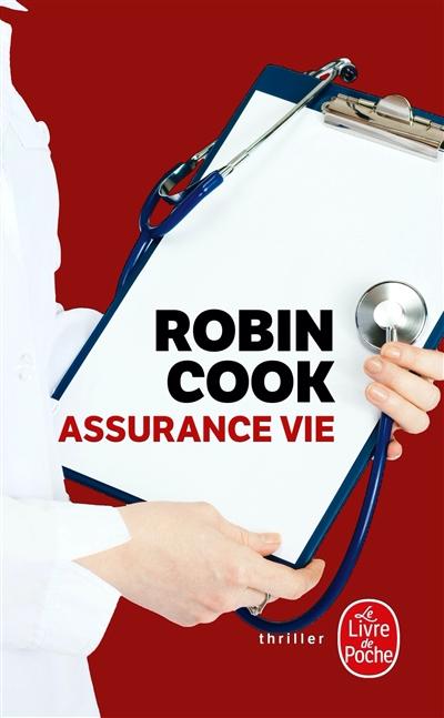 Assurance vie : roman / Robin Cook | Cook, Robin (1940-....). Auteur