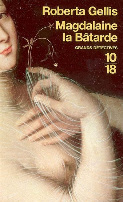 Magdalaine la Bâtarde / Roberta Gellis | Gellis, Roberta. Auteur