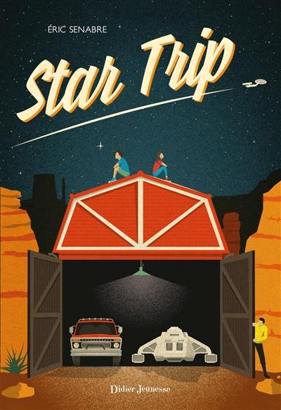Star trip   Senabre, Eric (1973-....). Auteur