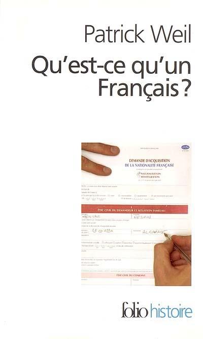 Qu'est-ce qu'un Français ? : histoire de la nationalité française depuis la Révolution