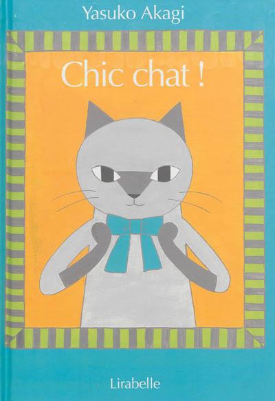 Chic chat ! | Akagi, Yasuko. Auteur