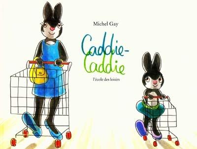 Caddie-Caddie   Gay, Michel (1947-....). Auteur
