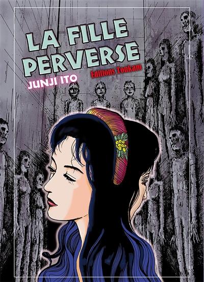 La fille perverse / Junji Ito | Ito, Junji. Auteur