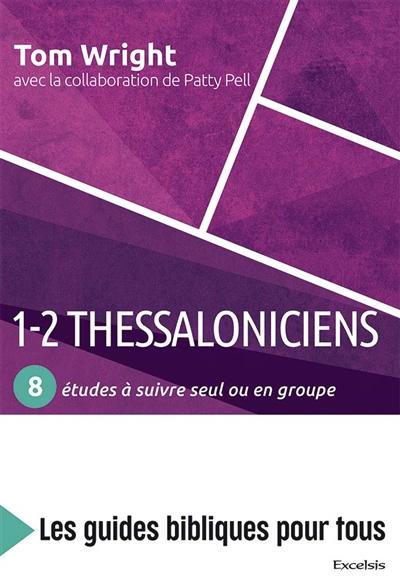1-2 Thessaloniciens : 8 études à suivre seul ou en groupe