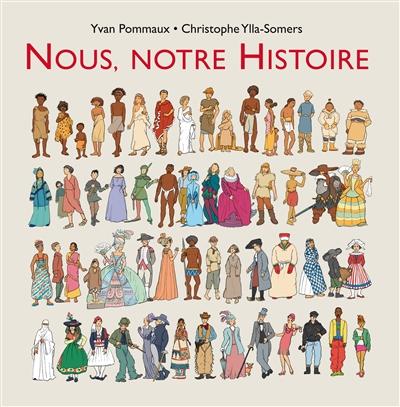 Nous, notre histoire | Pommaux, Yvan (1946-....). Auteur