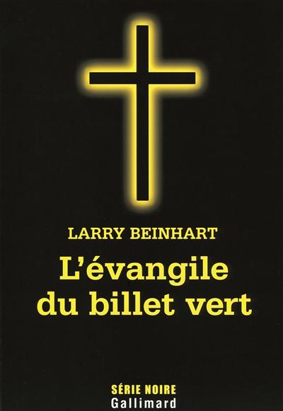 L'Evangile du billet vert   Beinhart, Larry (1947-....)