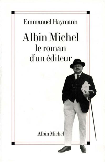 Albin Michel : le roman d'un éditeur