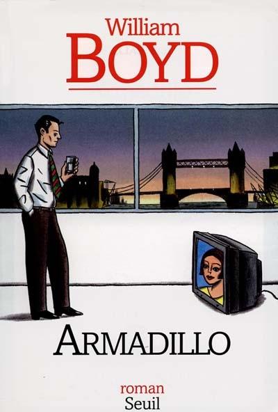 Armadillo / William Boyd | Boyd, William (1952-....). Auteur