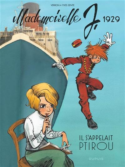 Mademoiselle J. Vol. 1. Il s'appelait Ptirou : 1929