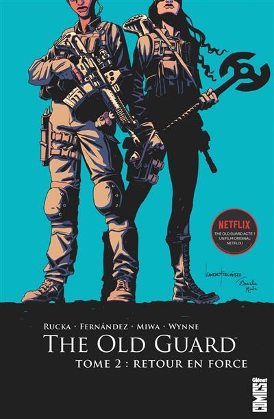 The old guard. Vol. 2. Retour en force