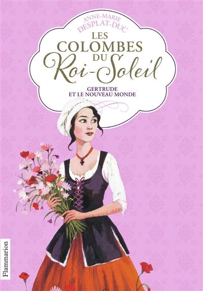Les colombes du Roi-Soleil. Vol. 8. Gertrude et le Nouveau Monde