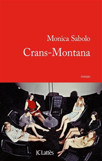 Crans-Montana : roman | Sabolo, Monica (1971-....). Auteur