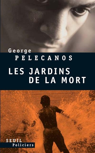 Les jardins de la mort : roman / George Pelecanos | Pelecanos, George P. (1957-....). Auteur