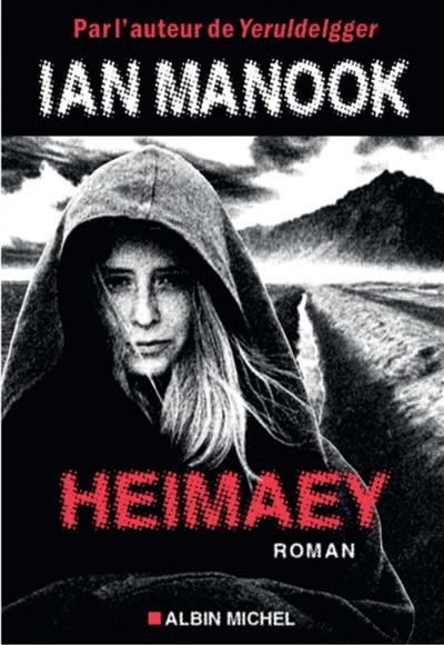 Heimaey : roman / Ian Manook | Manook, Ian (1949-....). Auteur
