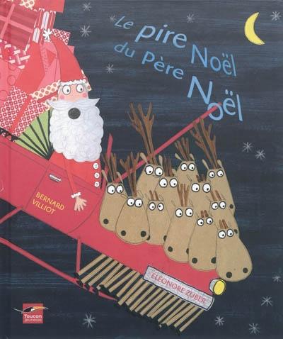 Le pire Noël du père Noël   Bernard Villiot. Auteur