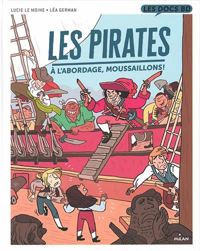 Les pirates : à l'abordage moussaillons !