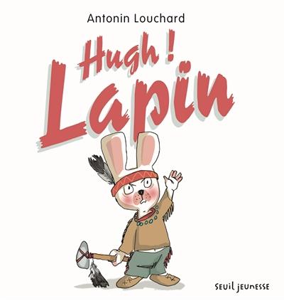 Hugh ! Lapin