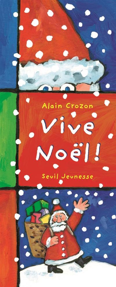 Vive Noël !   Crozon, Alain (1970-....). Auteur
