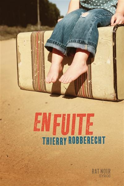 En fuite / Thierry Robberecht | Robberecht, Thierry (1960-....). Auteur
