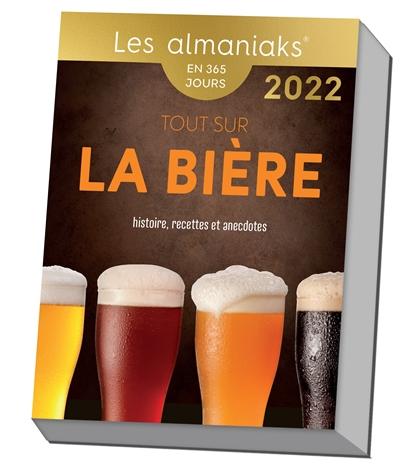 Tout sur la bière : histoire, recettes et anecdotes : en 365 jours, 2022
