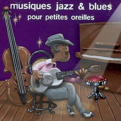 Musiques jazz & blues pour petites oreilles | Naïve