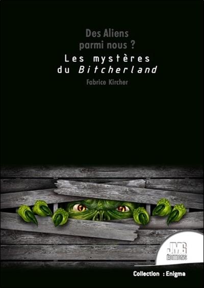 Des aliens parmi nous ? : les mystères du Bitcherland