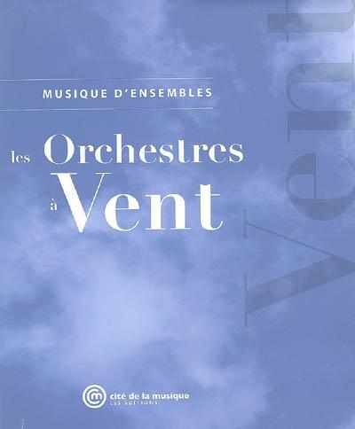Les orchestres à vent | Marchal, Sylvain. Auteur