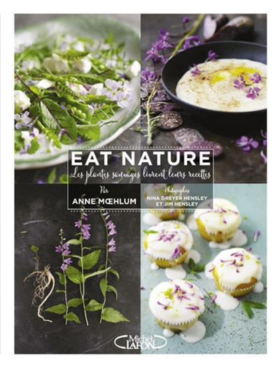 Eat nature : l'herbier gourmand / Anne Maehlum | Maehlum, Anne (1966-....). Auteur