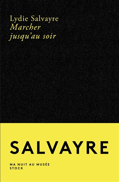 Marcher jusqu'au soir   Salvayre, Lydie (1948?-....). Auteur