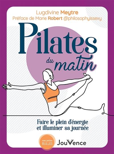 Pilates du matin : faire le plein d'énergie et illuminer sa journée